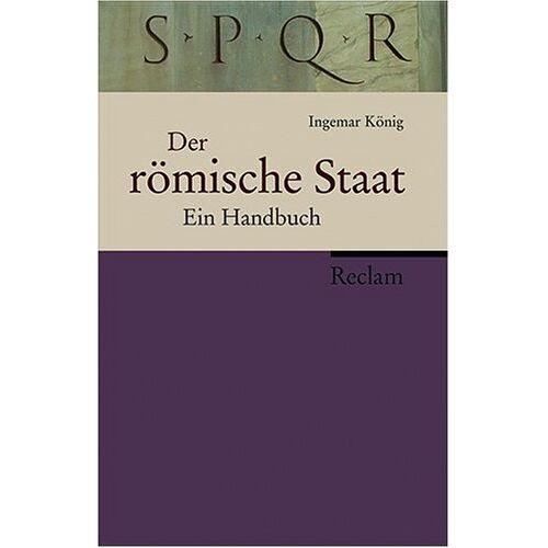 Ingemar König - Der römische Staat: Ein Handbuch - Preis vom 28.02.2021 06:03:40 h