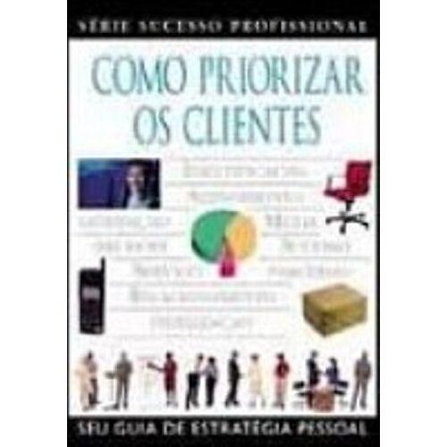Andy Bruce - Como Priorizar Os Clientes (Em Portuguese do Brasil) - Preis vom 23.02.2021 06:05:19 h