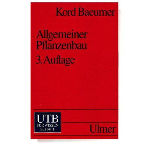 Kord Baeumer - UTB Uni-Taschenbücher, Bd.18, Allgemeiner Pflanzenbau - Preis vom 24.09.2020 04:47:11 h