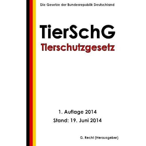 G. Recht - Tierschutzgesetz - TierSchG - Preis vom 03.12.2020 05:57:36 h