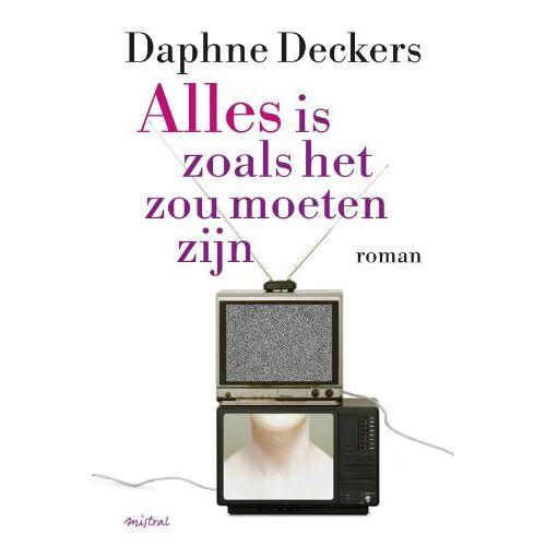 Daphne Deckers - Alles is zoals het zou moeten zijn - Preis vom 18.04.2021 04:52:10 h