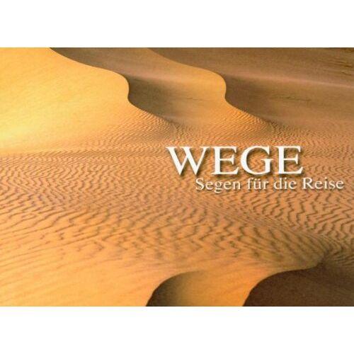 Martin-G. Kunze - Wege: Segen für die Reise (Irischer Reisesegen /Desiderata) - Preis vom 09.05.2021 04:52:39 h