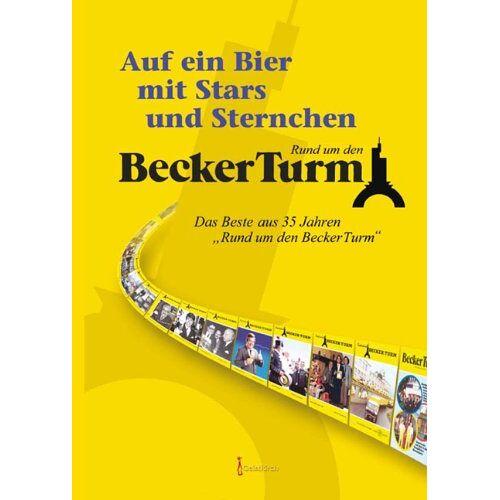 Micha Schneider - Becker Turm: Auf ein Bier mit Stars und Sternchen: Das Beste aus 35 Jahren Rund um den Becker Turm - Preis vom 19.01.2021 06:03:31 h