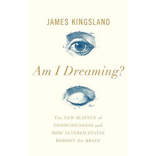James Kingsland - Kingsland, J: Am I Dreaming? - Preis vom 05.03.2021 05:56:49 h