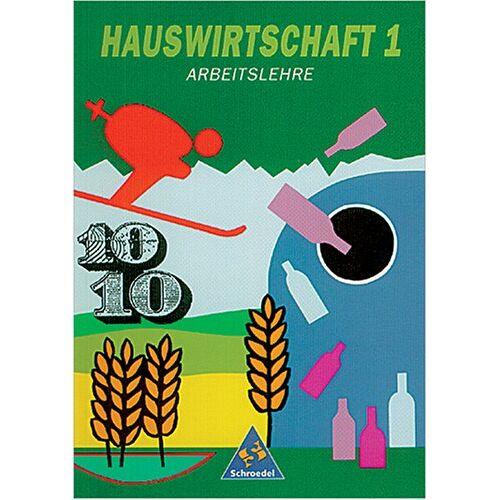 Sabine Feist - Hauswirtschaft für Haupt-, Real- und Gesamtschulen: Hauswirtschaft, Arbeitslehre, Bd.1, 7/8 Schuljahr - Preis vom 14.04.2021 04:53:30 h