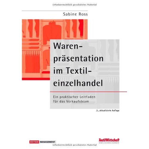 Sabine Ross - Warenpräsentation im Textileinzelhandel: Ein praktischer Leitfaden für das Verkaufsteam - Preis vom 29.05.2020 05:02:42 h