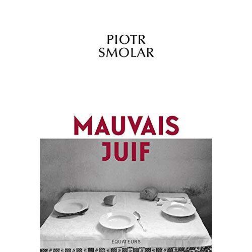 Piotr Smolar - Mauvais juif - Preis vom 18.04.2021 04:52:10 h