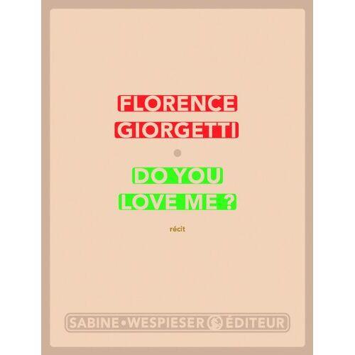Florence Giorgetti - Do you love me ? - Preis vom 03.09.2020 04:54:11 h