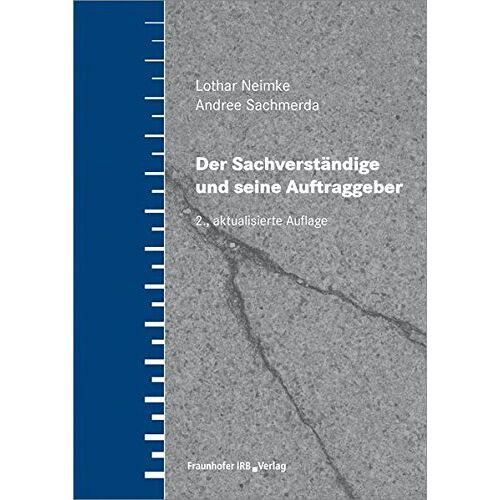 Lothar Neimke - Der Sachverständige und seine Auftraggeber - Preis vom 22.02.2021 05:57:04 h