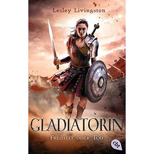 Lesley Livingston - Gladiatorin - Freiheit oder Tod (Die Gladiatorin-Reihe, Band 1) - Preis vom 13.05.2021 04:51:36 h