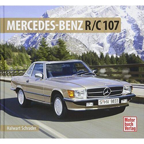 Halwart Schrader - Mercedes-Benz R/C 107 (Schrader-Typen-Chronik) - Preis vom 20.10.2020 04:55:35 h