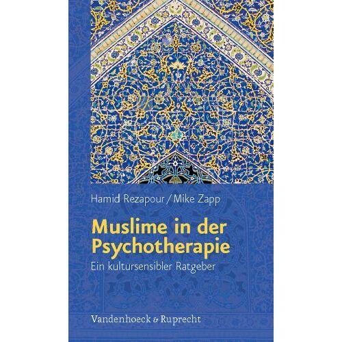 Hamid Rezapour - Muslime in der Psychotherapie: Ein kultursensibler Ratgeber - Preis vom 10.05.2021 04:48:42 h