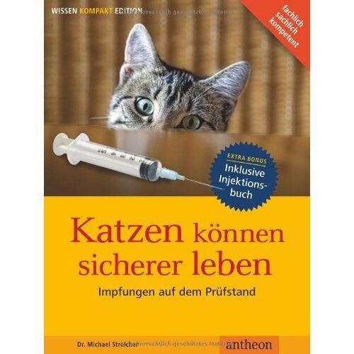 Michael Streicher - Katzen können sicherer Leben - Impfungen auf dem Prüfstand - Preis vom 20.10.2020 04:55:35 h