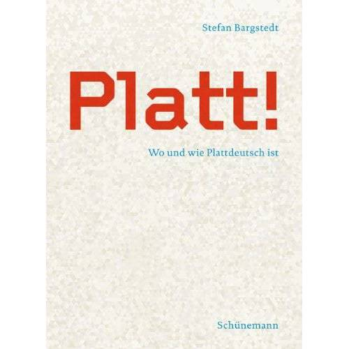 Stefan Bargstedt - Platt: Wo und wie Plattdeutsch ist - Preis vom 23.01.2020 06:02:57 h