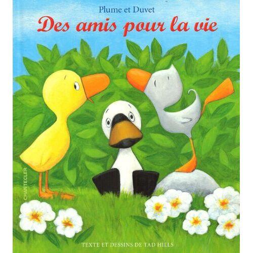 Tad Hills - Plume et Duvet Des amis pour la vie - Preis vom 14.01.2021 05:56:14 h