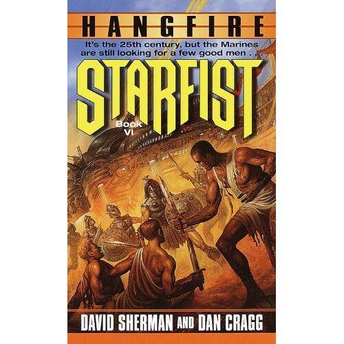 David Sherman - Starfist: Hangfire: Book VI - Preis vom 01.03.2021 06:00:22 h