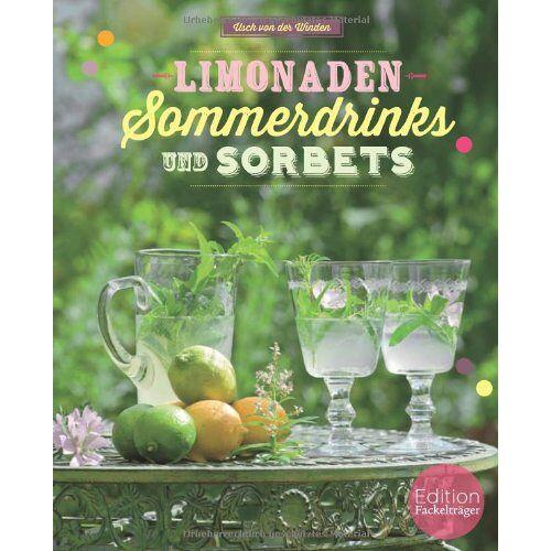 Usch von der Winden - Limonaden, Sommerdrinks und Sorbets - Preis vom 12.05.2021 04:50:50 h