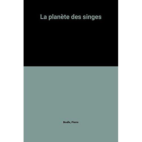 Pierre Boulle - LA PLANETE DES SINGES. - Preis vom 21.01.2021 06:07:38 h