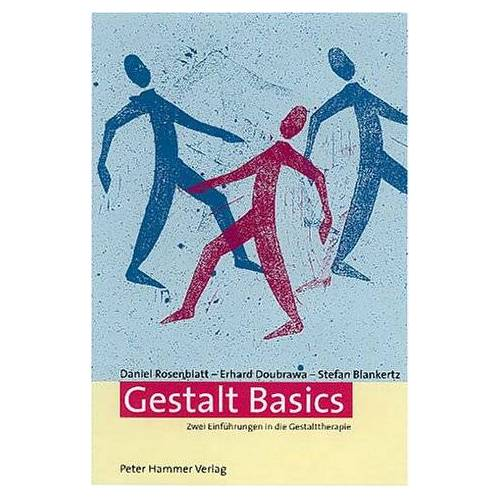 Stefan Blankertz - Gestalt Basics. Zwei Einführungen in die Gestalttherapie - Preis vom 27.10.2020 05:58:10 h
