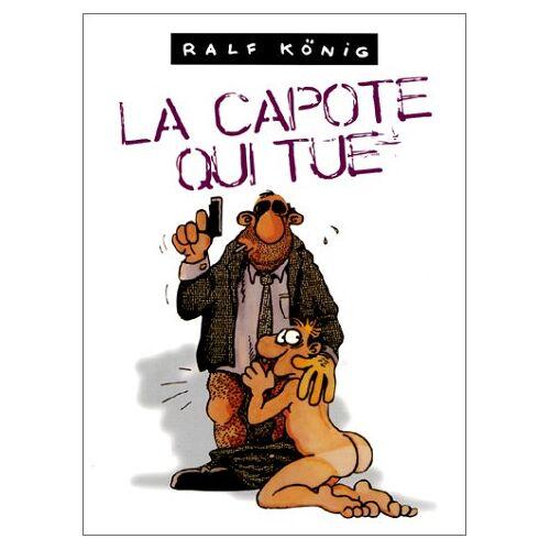 Ralf König - La capote qui tue ; Le retour de la capote qui tue (Humour) - Preis vom 20.10.2020 04:55:35 h