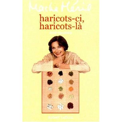 Macha Méril - HARICOTS-CI, HARICOTS-LA. 200 recettes - Preis vom 15.05.2021 04:43:31 h