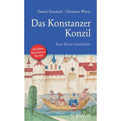 Christian Würtz - Das Konstanzer Konzil: Eine kleine Geschichte - Preis vom 22.02.2021 05:57:04 h