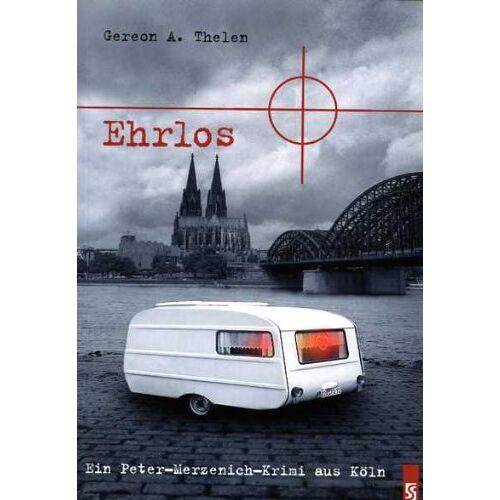 Thelen, Gereon A. - Ehrlos: Ein Peter Merzenich Krimi aus Köln - Preis vom 05.09.2020 04:49:05 h