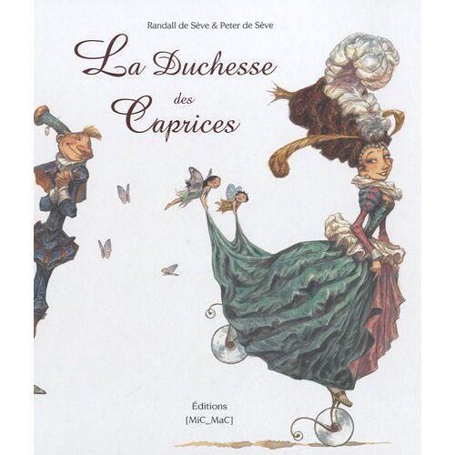 Randall de Sève - LES CAPRICES DE LA DUCHESSE - Preis vom 18.04.2021 04:52:10 h