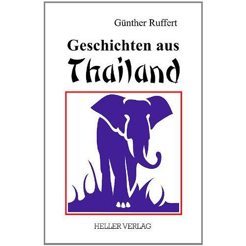 Günther Ruffert - Geschichten aus Thailand - Preis vom 16.04.2021 04:54:32 h