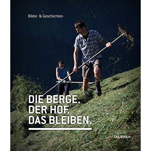 Brita Steinwendtner - Der Berg. Der Hof. Das Bleiben. - Preis vom 15.04.2021 04:51:42 h