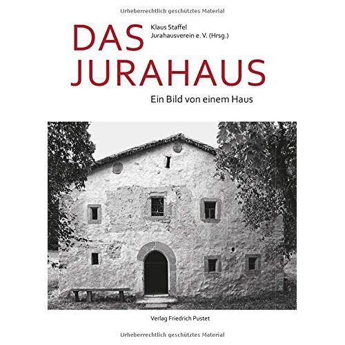 Klaus Staffel - Das Jurahaus: Ein Bild von einem Haus - Preis vom 25.02.2021 06:08:03 h