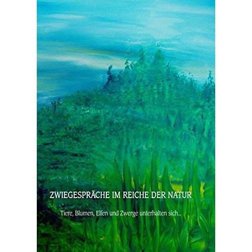 Monika Kerschhofer - Zwiegespräche im Reiche der Natur - Preis vom 18.04.2021 04:52:10 h