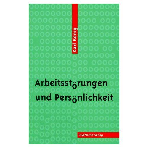 Karl König - Arbeitsstörungen und Persönlichkeit - Preis vom 24.10.2020 04:52:40 h