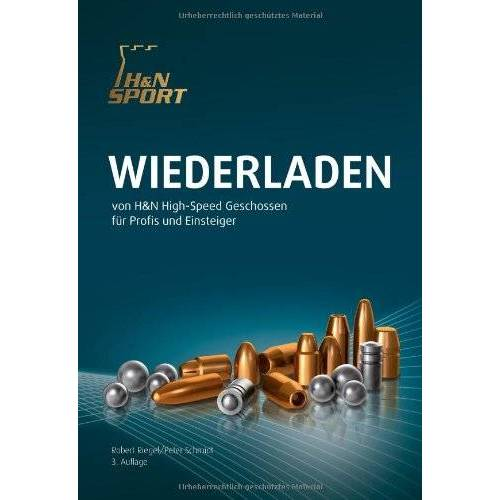 - Wiederladen für Profis und Einsteiger 3. Auflage (2012) von H&N SPORT Haendler&Natermann - Preis vom 15.05.2021 04:43:31 h