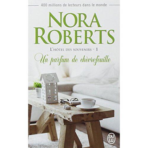 Nora Roberts - L'hôtel des souvenirs, Tome 1 : Un parfum de chèvrefeuille - Preis vom 07.09.2020 04:53:03 h