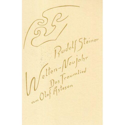 Rudolf Steiner - Welten-Neujahr, Das Traumlied von Olaf Asteson - Preis vom 29.05.2020 05:02:42 h