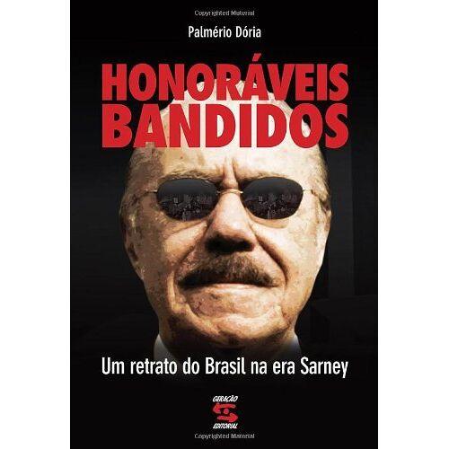 Palmério Dória - Honoráveis Bandidos - Preis vom 13.05.2021 04:51:36 h