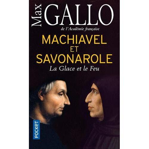 Max Gallo - Machiavel et Savonarole: La Glace et le Feu - Preis vom 12.04.2021 04:50:28 h
