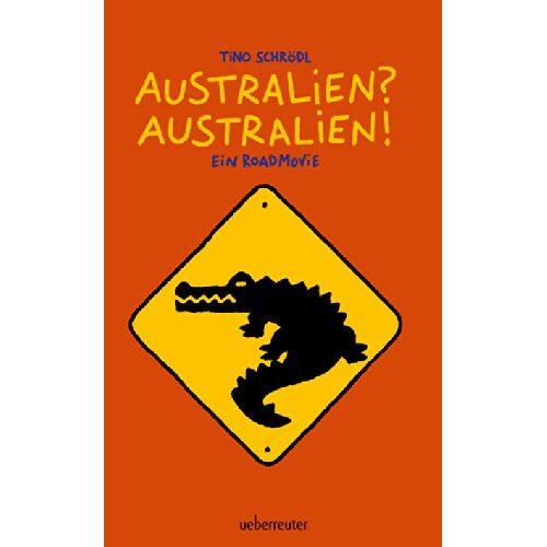 Tino Schrödl - Australien? Australien! - Preis vom 25.02.2021 06:08:03 h