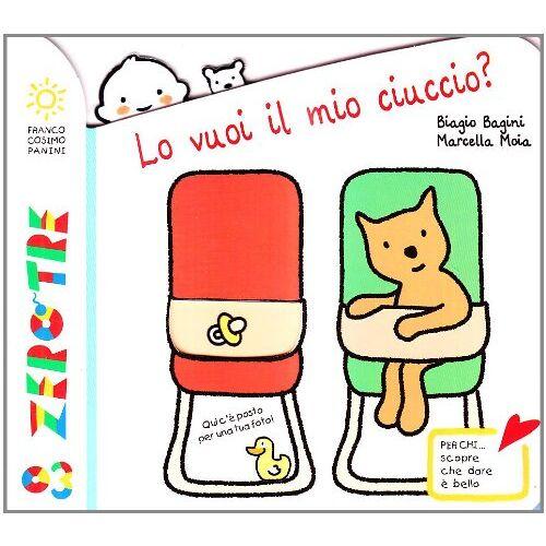 Biagio Bagini, Marcella Moia - Lo vuoi il mio ciuccio? - Preis vom 24.02.2021 06:00:20 h