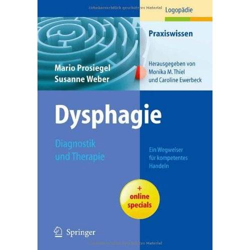 Mario Prosiegel - Dysphagie: Diagnostik und Therapie: Ein Wegweiser für kompetentes Handeln (Praxiswissen Logopädie) - Preis vom 11.05.2021 04:49:30 h
