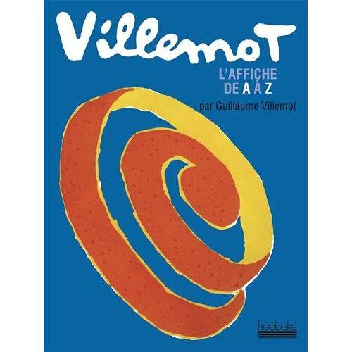Guillaume Villemot - Villemot : L'affiche de A à Z - Preis vom 14.04.2021 04:53:30 h