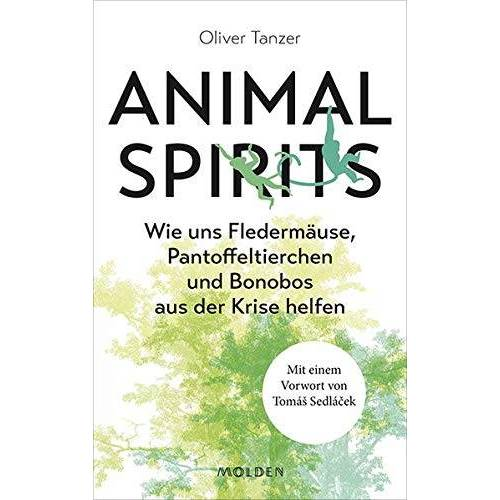 Oliver Tanzer - Animal Spirits: Wie uns Fledermäuse, Pantoffeltierchen und Bonobos aus der Krise helfen. Mit einem Vorwort von Tomá Sedlá ek - Preis vom 13.04.2021 04:49:48 h