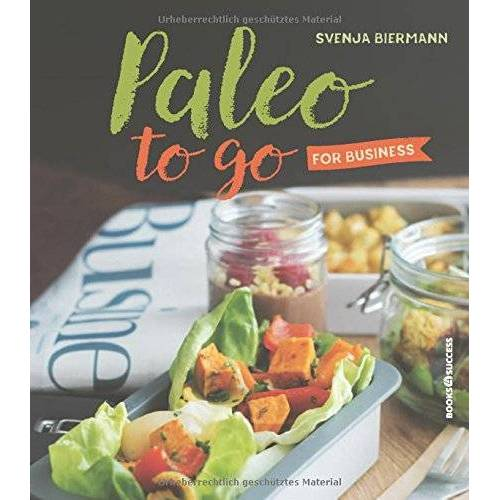 Svenja Biermann - Paleo to go for Business - Preis vom 18.04.2021 04:52:10 h