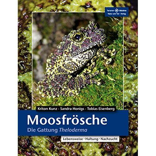 Kriton Kunz - Moosfrösche: Die Gattung Theloderma (Terrarien-Bibliothek) - Preis vom 20.10.2020 04:55:35 h