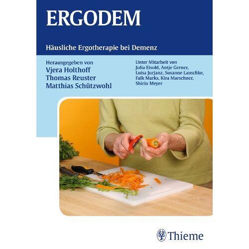 Vjera Holthoff - ERGODEM: Häusliche Ergotherapie bei Demenz - ein Leitfaden für die Praxis - Preis vom 14.05.2021 04:51:20 h