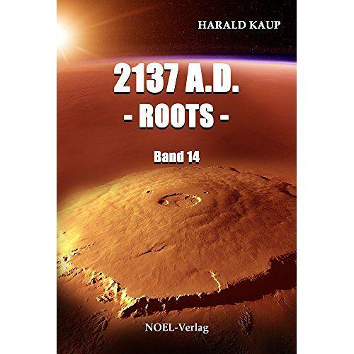 Harald Kaup - 2137 A.D. - Roots - (Neuland Saga) - Preis vom 18.10.2019 05:04:48 h