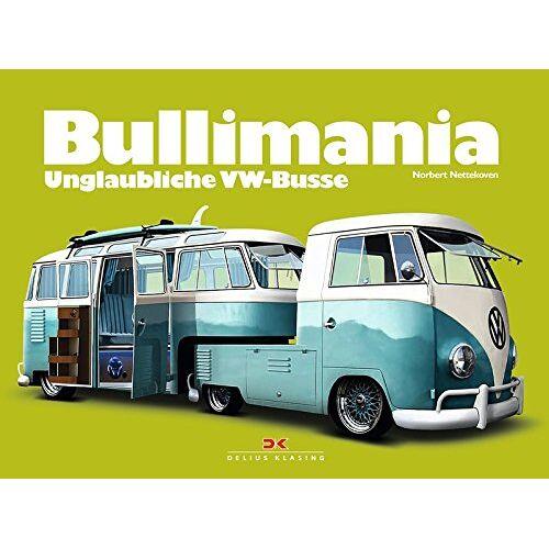 Norbert Nettekoven - Bullimania: Unglaubliche VW-Busse - Preis vom 18.10.2020 04:52:00 h