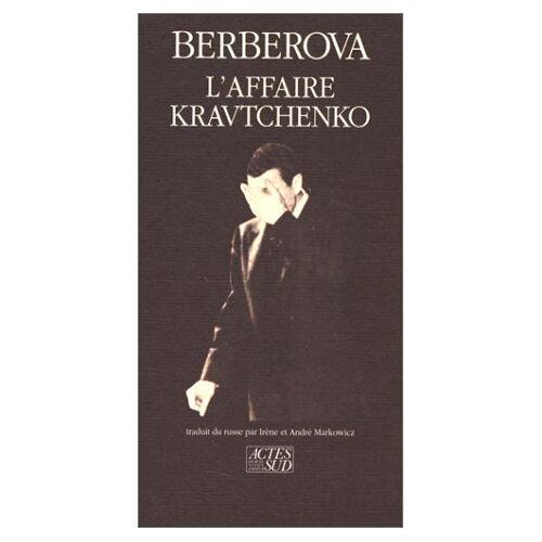 Nina Berberova - L'Affaire Kravtchenko : [procès intenté par V.A. Kravtchenko aux (Memoires  Journ) - Preis vom 03.12.2020 05:57:36 h