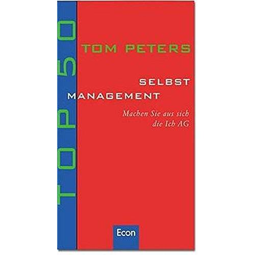Tom Peters - Top 50 Selbstmanagement: Machen Sie aus sich die Ich-AG - Preis vom 06.09.2020 04:54:28 h